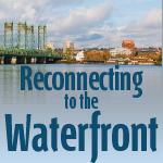 Reconnecting to the Columbia River Waterfront
