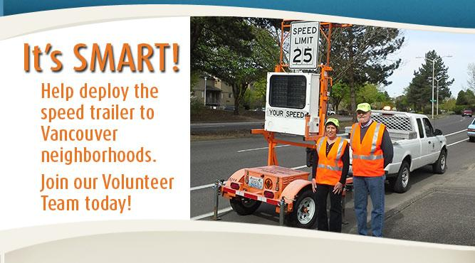 Volunteers are needed to deploy the City's tempoarary speed trailer in Vancouver neighborhoods. Join our team today!