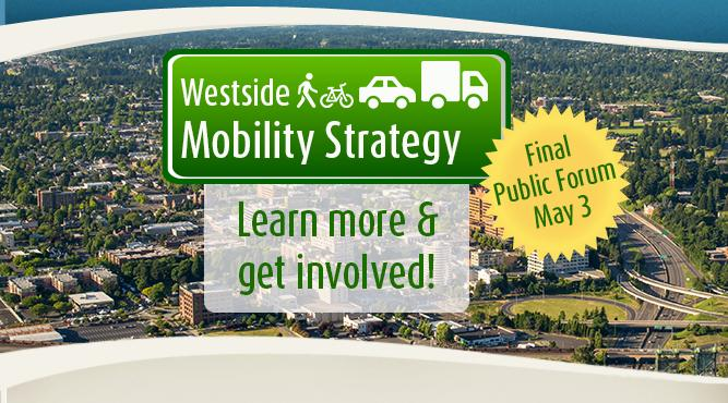 Final public forum on the Westside Mobility Strategy is on May 3. Learn more and get involved.