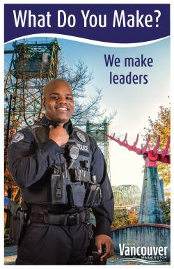 What do you make? At Vancovuer Police, we make leaders.