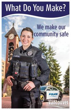 What do you make? At Vancouver Police, we make our community safe.